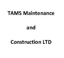 TAMS Maintenance and Construction LTD